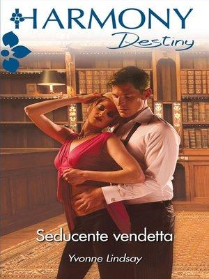 cover image of Seducente vendetta