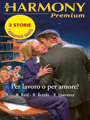cover image of Per lavoro o per amore?