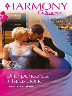 cover image of Una pericolosa infatuazione