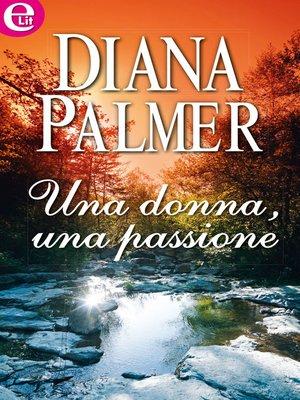 cover image of Una donna, una passione