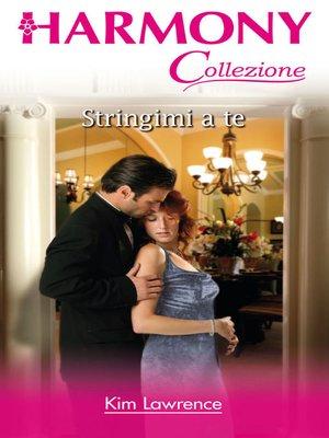 cover image of Stringimi a te