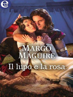 cover image of Il lupo e la rosa