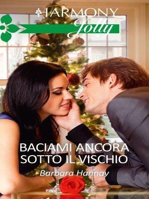 cover image of Baciami ancora sotto il vischio
