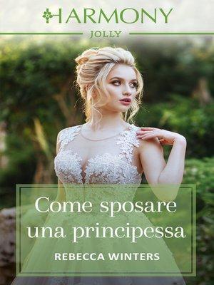 cover image of Come sposare una principessa
