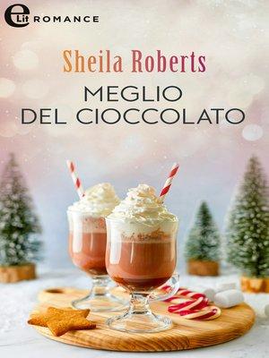 cover image of Meglio del cioccolato