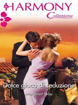 cover image of Dolce gioco di seduzione
