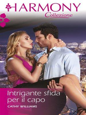 cover image of Intrigante sfida per il capo