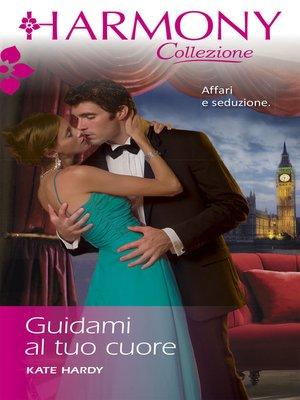 cover image of Guidami al tuo cuore