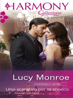 cover image of Uno scandalo per lo sceicco