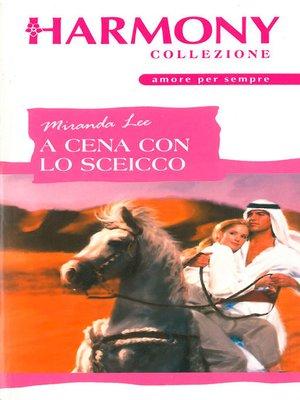 cover image of A cena con lo sceicco