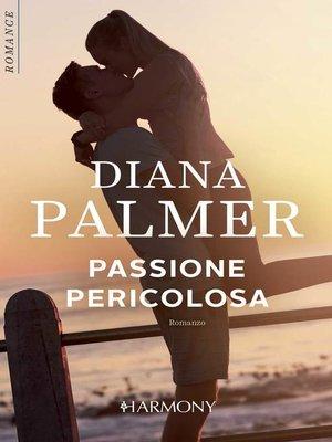 cover image of Passione pericolosa