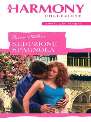 cover image of Seduzione spagnola