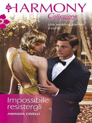 cover image of Impossibile resistergli