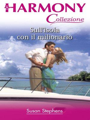 cover image of Sull'isola con il milionario
