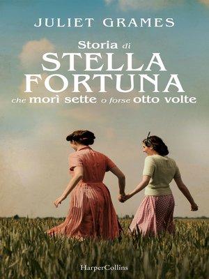 cover image of La storia di Stella Fortuna che morì sette o forse otto volte
