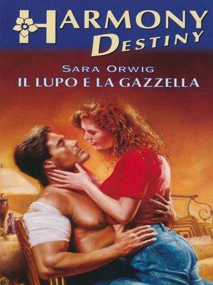 cover image of Il lupo e la gazzella