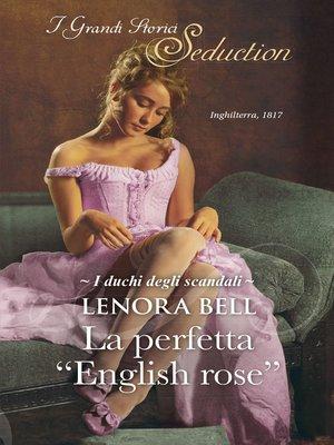 cover image of La perfetta ''English rose''