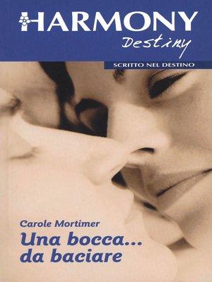 cover image of Una bocca... da baciare