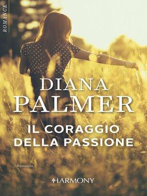 cover image of Il coraggio della passione
