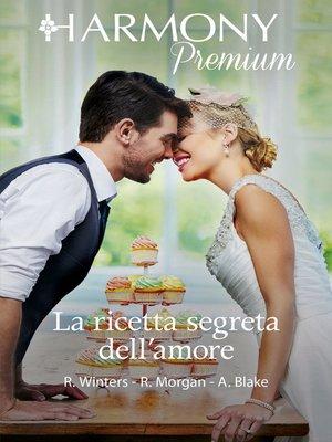 cover image of La ricetta segreta dell'amore