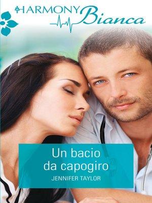 cover image of Un bacio da capogiro
