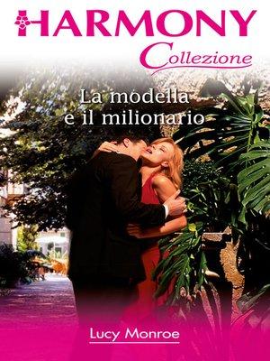 cover image of La modella e il milionario
