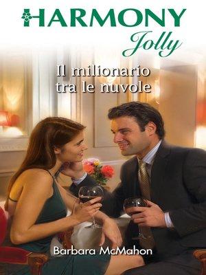 cover image of Il milionario tra le nuvole