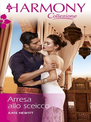 cover image of Arresa allo sceicco