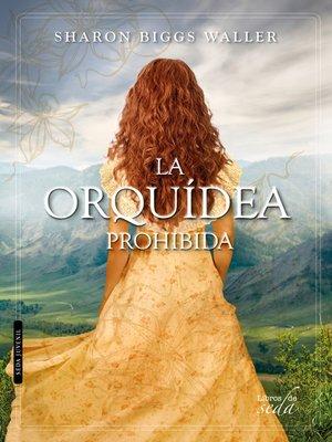 cover image of La orquídea prohibida