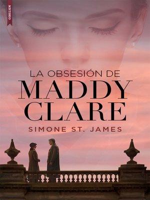 cover image of La obsesión de Maddy Clare