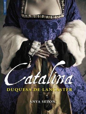 cover image of Catalina, duquesa de Lancaster