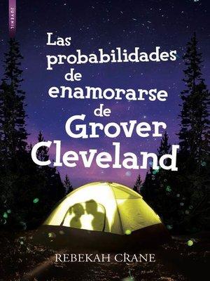 cover image of Las probabilidades de enamorarse de Grover cleveland