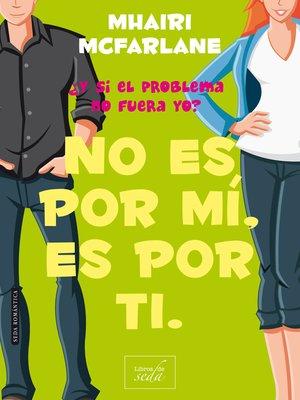 cover image of No es por mí, es por ti