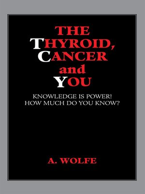 cover image of The Thyroid, Cancer and You