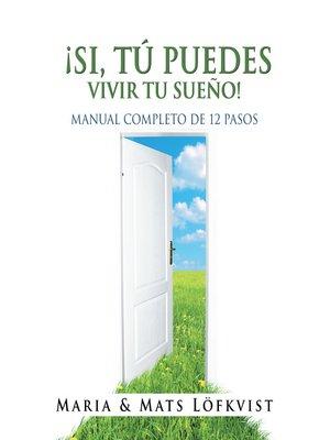 cover image of ¡Si, Tú Puedes Vivir Tu Sueño!