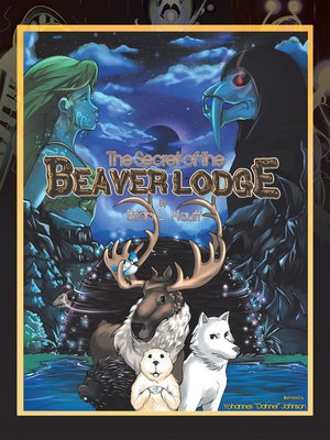 cover image of The Secret of the Beaver Lodge