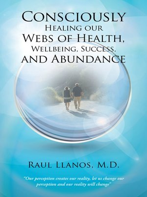 cover image of Consciously Healing Our Webs of Health, Wellbeing, Success, and Abundance