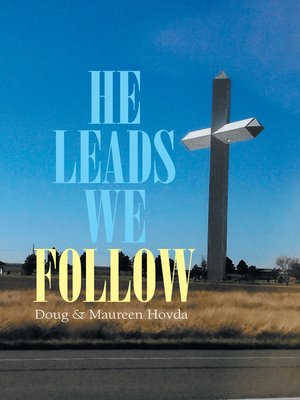 cover image of He Leads . . . We Follow