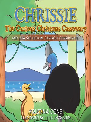 cover image of Chrissie the Curious Christmas Cassowary