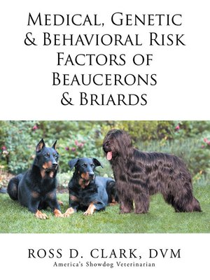 cover image of Medical, Genetic & Behavioral Risk Factors of Beaucerons & Briards