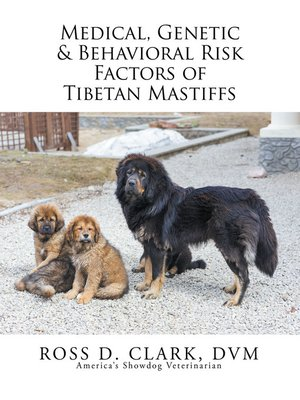 cover image of Medical, Genetic & Behavioral Risk Factors of Tibetan Mastiffs
