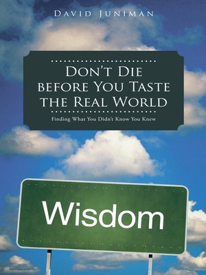 cover image of Don'T Die Before You Taste the Real World