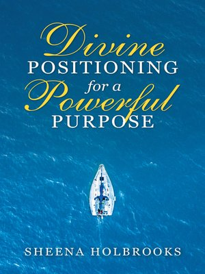 cover image of Divine Positioning for a Powerful Purpose