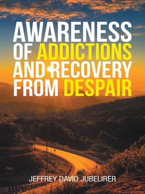 cover image of Awareness of Addictions and Recovery from Despair