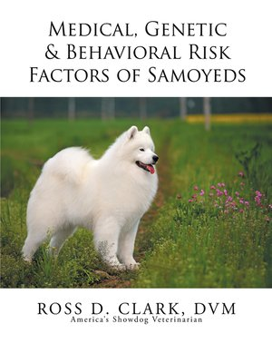 cover image of Medical, Genetic & Behavioral Risk Factors of Samoyeds