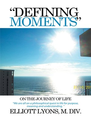 "cover image of ""Defining Moments"" on the Journey of Life"
