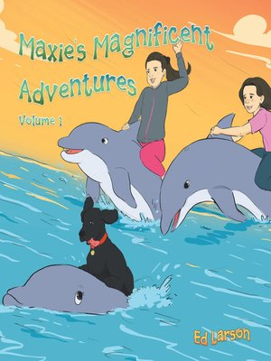 cover image of Maxie's Magnificent Adventures