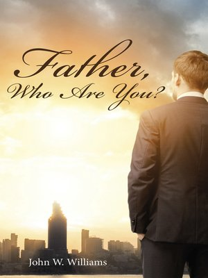 cover image of Father, Who Are You?