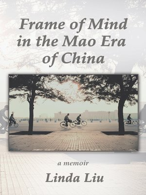 cover image of Frame of Mind in the Mao Era of China--a Memoir