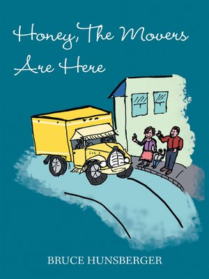 cover image of Honey, the Movers Are Here